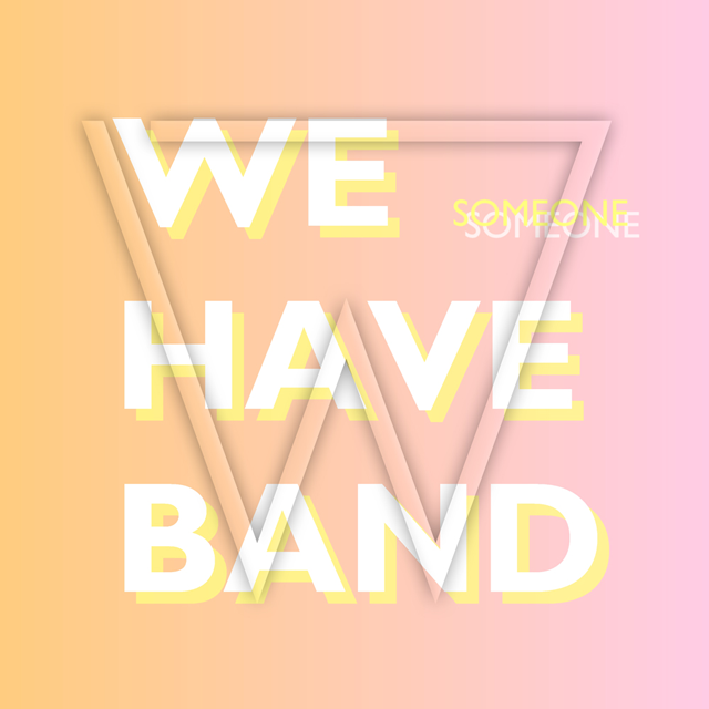 We Have Band - Someone (Wize Remix)