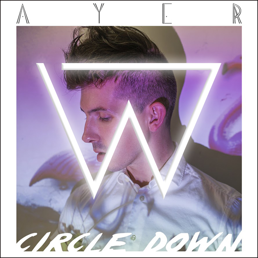AYER - Circle Down (Wize Remix)