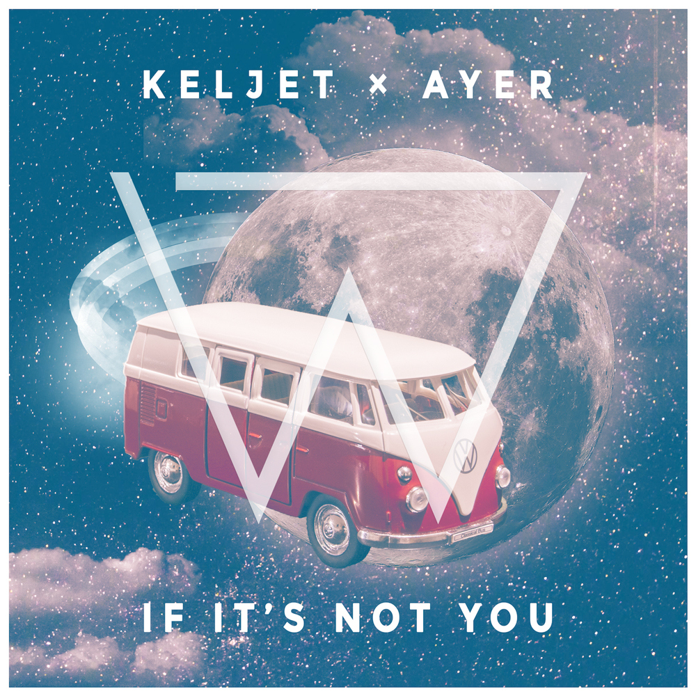 Keljet x AYER - If It's Not You (Wize Remix)